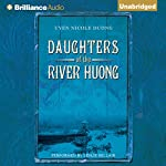 Daughters of the River Huong: Stories of a Vietnamese Royal Concubine and Her Descendants | Uyen Nicole Duong