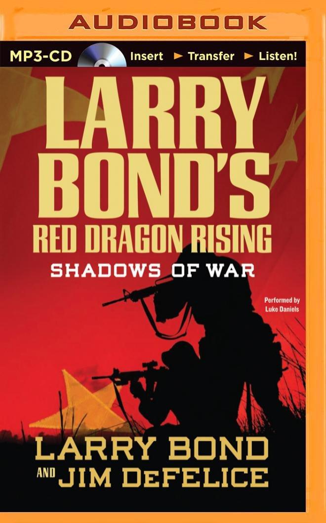 Read Online Larry Bond's Red Dragon Rising: Shadows of War (Red Dragon Series) PDF