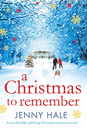 A Christmas to Remember: A wonderfully uplifting Christmas romance - Remember Party To A