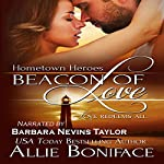 Beacon of Love: Hometown Heroes Series, Book 1 | Allie Boniface