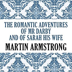 The Romantic Adventures of Mr. Darby and of Sarah, His Wife