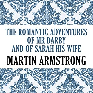 The Romantic Adventures of Mr. Darby and of Sarah, His Wife Audiobook