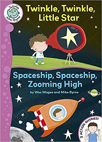 Tadpoles Action Rhymes Twinkle Twinkle Little Star Spaceship Spaceship Zooming High Amazon Co Uk Magee Wes Byrne Mike Books
