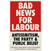 Bad News for Labour: Antisemitism, the Party and Public Belief