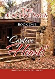 The Captive Saga Book One - ''Captive Hearts, Amazing Grace Williams, 1462890644