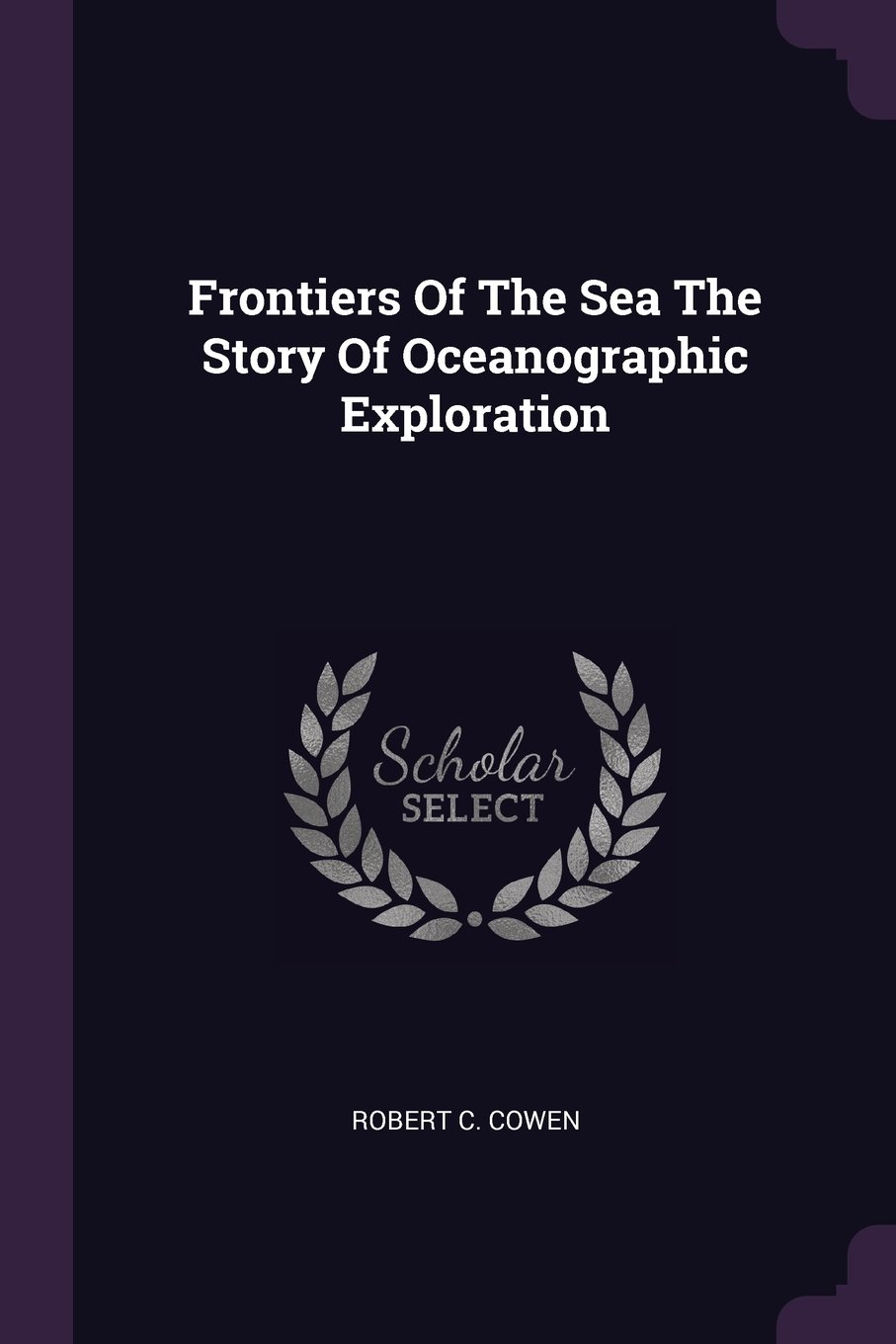 Read Online Frontiers of the Sea the Story of Oceanographic Exploration PDF