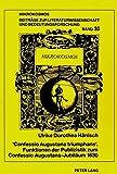 «Confessio Augustana triumphans». Funktionen der Publizistik zum Confessio Augustana-Jubiläum 1630: (Zeitung, Flugblatt, Flugschrift) (Mikrokosmos) (German Edition)