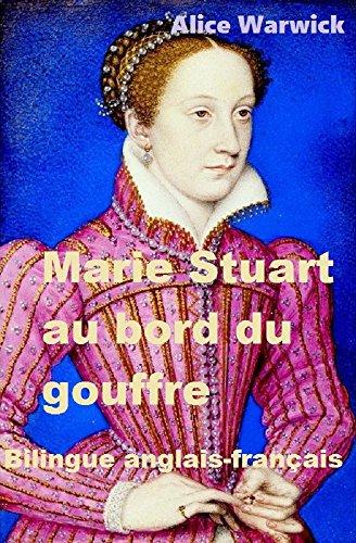 Marie Stuart au bord du gouffre (French Edition)