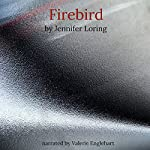 Firebird: The Firebird Trilogy, Book 1 | Jennifer Loring