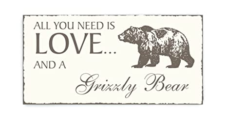 Placa decorativa, « All You Need is Love And A grizzly bear ...