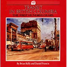 Transit in British Columbia: The First Hundred Years
