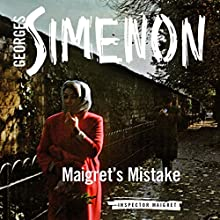 Maigret's Mistake Audiobook by Georges Simenon Narrated by Gareth Armstrong
