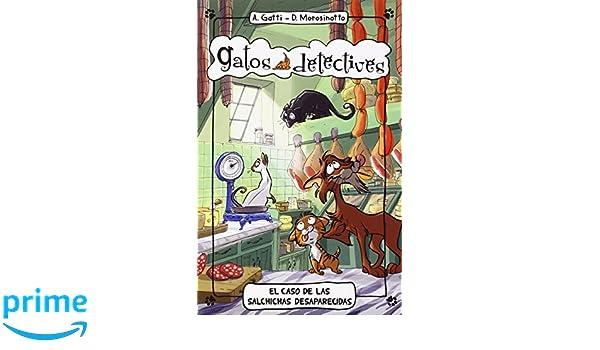 Gatos detectives # 5:El caso de las salchichas desaparecidas (Spanish Edition): Alessandro Gatti, La Galera, Stefano Turconi: 9788424654900: Amazon.com: ...