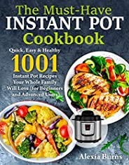 Instant Pot Cookbook: Quick, Easy & Healthy 1001 Instant Pot Recipes Your Whole Family Will Love ( for Beg