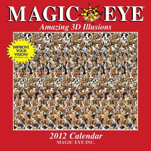 Magic Eye: Amazing 3D Illusions: 2012 Wall Calendar