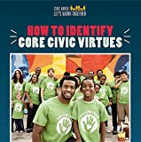 How to Identify Core Civic Virtues (Civic Virtue: Let's Work Together)