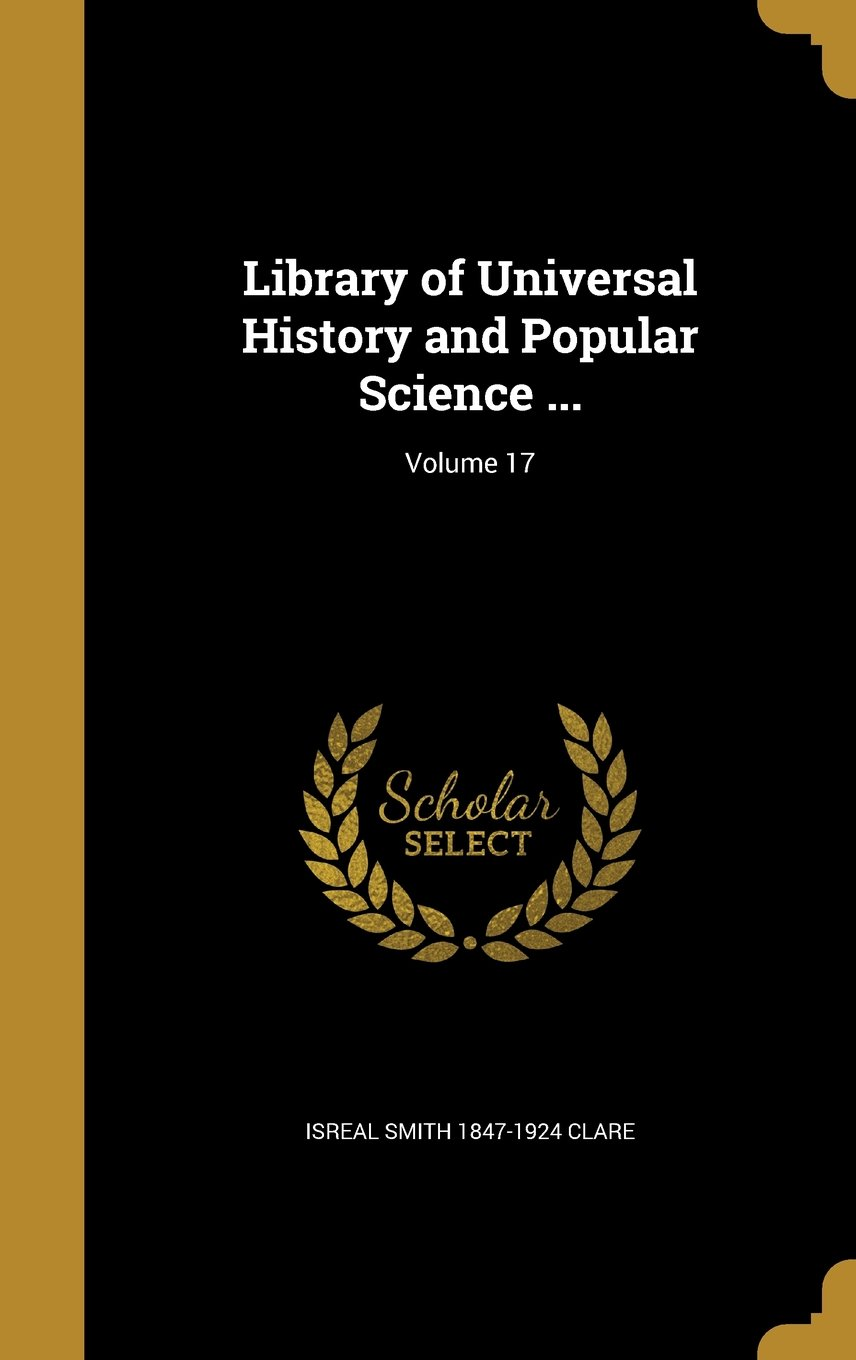 Library of Universal History and Popular Science ...; Volume 17 pdf