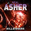 Hilldiggers Audiobook by Neal Asher Narrated by Peter Noble