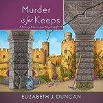 Murder Is for Keeps   Elizabeth J. Duncan