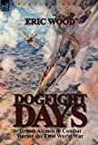 Dogfight Days, Eric Wood, 0857069047