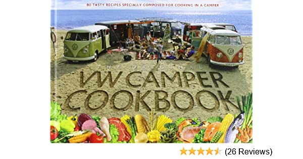 17b2014120 The Original VW Camper Cookbook  80 Tasty Recipes Specially Composed for  Cooking in a Camper  Lennart Hannu