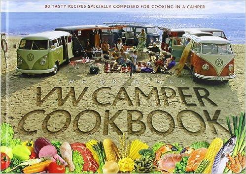 ea6ebfc2e8 The Original VW Camper Cookbook  80 Tasty Recipes Specially Composed ...