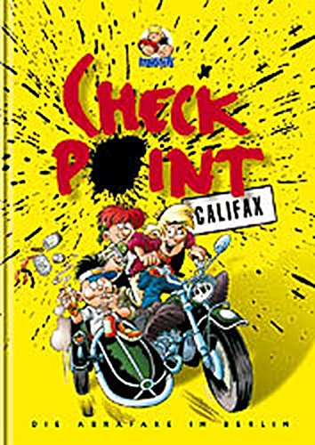 Checkpoint Califax: Die Abrafaxe in Berlin