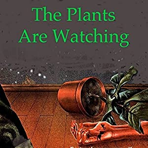 The Plants Are Watching Audiobook