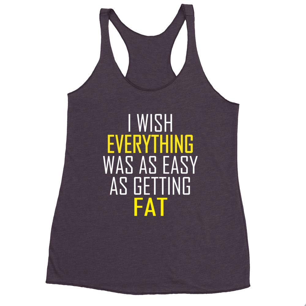 Wish Everything Easy As Getting Fat Triblend Racerback Tank