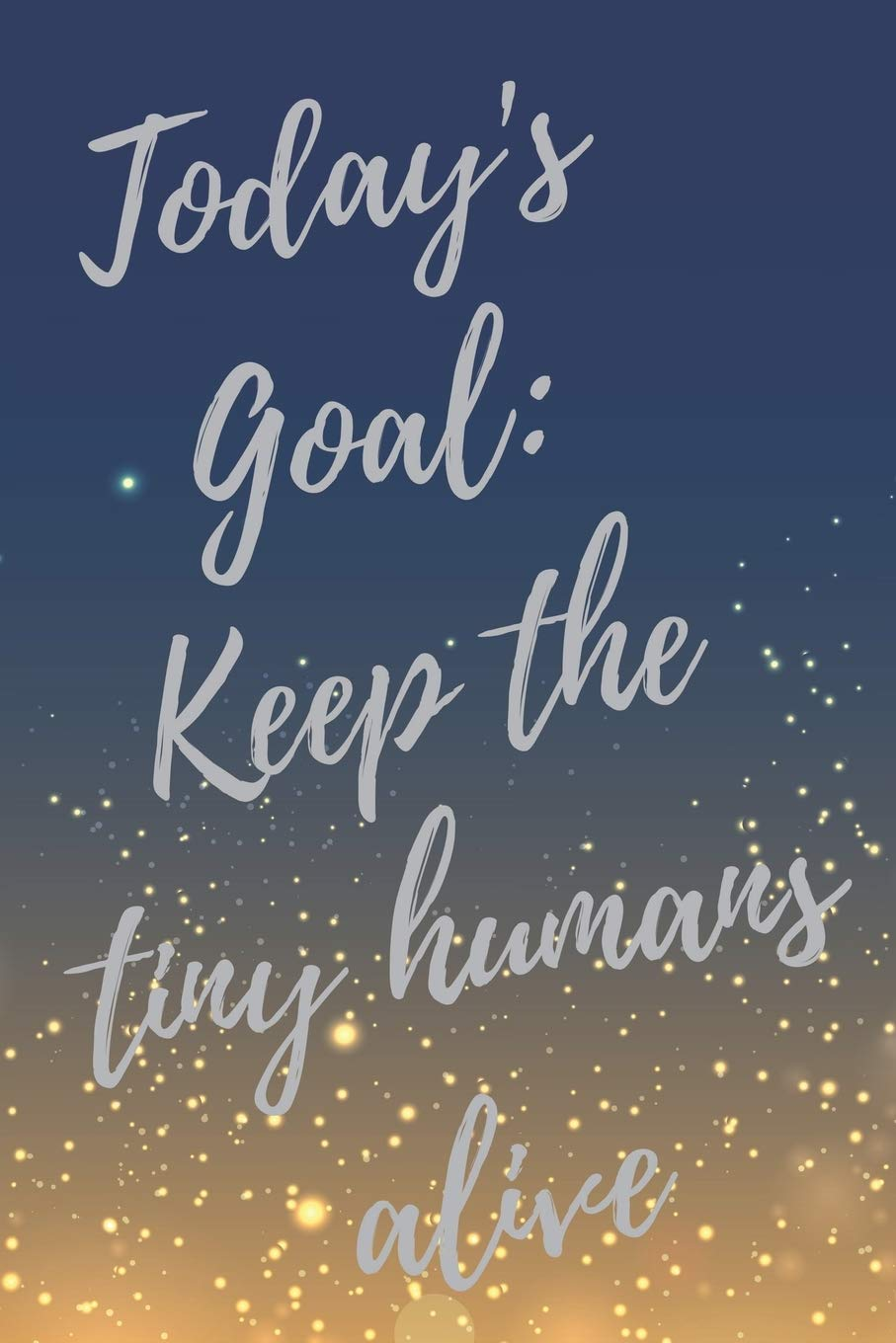 Today\'s Goal: Keep the tiny humans alive: Super Busy Mom ...