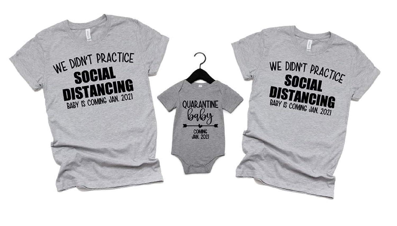 We Didnt Practice Social Distancing Quarantine Baby Announcement Quarantine Baby