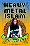 Heavy Metal Islam, Mark LeVine, 0307353397