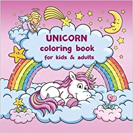 Amazon Com Unicorn Coloring Book For Kids And Adults
