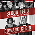 Blood Feud: The Clintons vs. The Obamas Audiobook by Edward Klein Narrated by Lars Mikaelson