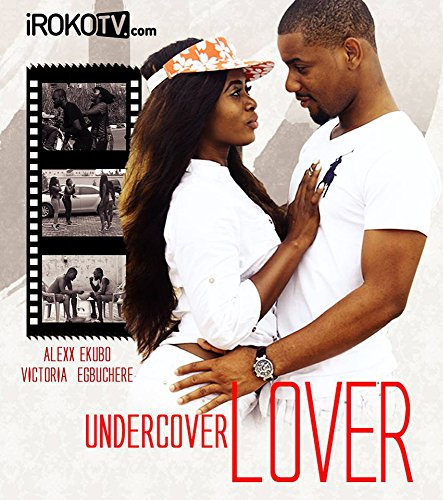Undercover LOVER_Nollywood Nigerian African Movie - English Language- Full Story with Alex Ekubo