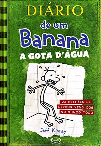 Diário de Um Banana. A Gota D'Agua - Volume 3