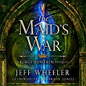 The Maid's War Audiobook by Jeff Wheeler Narrated by Kate Rudd