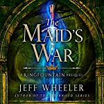 The Maid's War | Jeff Wheeler