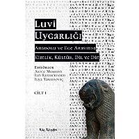 Luvi Uygarlığı - Anadolu ve Ege Arasında Kimlik, Kültür, Dil, Din (Cilt 1)