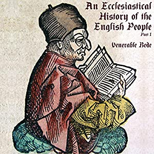 An Ecclesiastical History of the English People, Part I Audiobook