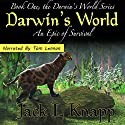 Darwin's World: An Epic of Survival: The Darwin's World Series, Book 1 Audiobook by Jack L. Knapp Narrated by Tom Lennon
