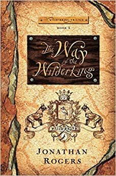Book The Way of the Wilderking (Wilderking Trilogy) by Rogers, Jonathan (February 19, 2014)