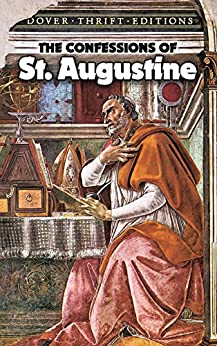 The Confessions of St. Augustine (Dover Thrift Editions) by [St. Augustine]