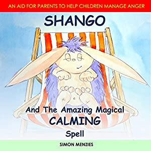 Shango and the Amazing Magical Calming Spell Audiobook