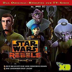 Der Beschützer von Concord Dawn / Die Legenden der Lasat (Star Wars Rebels 13) Hörspiel