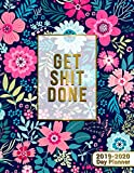 Get Shit Done 2019-2020 Day Planner: Nifty Golden
