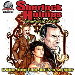 Sherlock Holmes: Consulting Detective, Volume 6 Audiobook