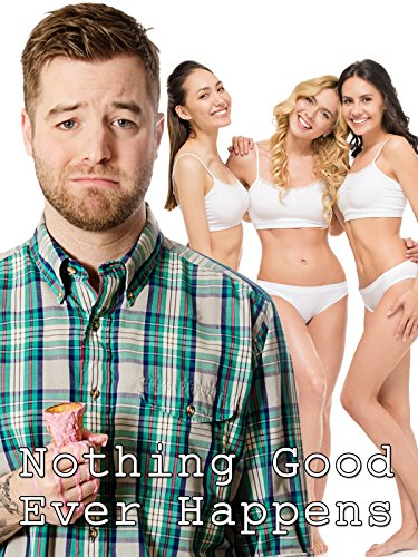Nothing Good Ever Happens - R Good