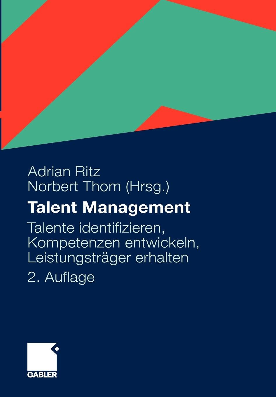 talent-management-talente-identifizieren-kompetenzen-entwickeln-leistungstrger-erhalten-german-edition