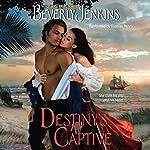 Destiny's Captive: Destiny, Book 3 | Beverly Jenkins